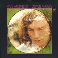 VAN MORRISON - Astral weeks_Fronte